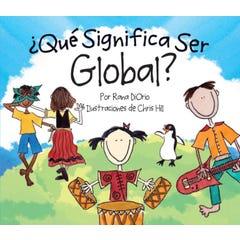 ¿Qué Significa Ser Global?