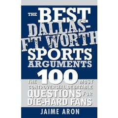 The Best Dallas - Fort Worth Sports Arguments