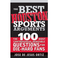 The Best Houston Sports Arguments