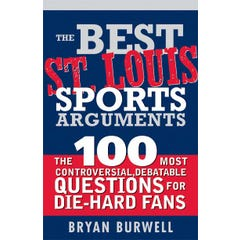 The Best St. Louis Sports Arguments