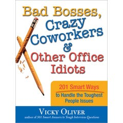Bad Bosses, Crazy Coworkers & Other Office Idiots