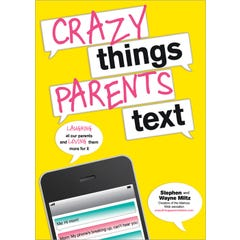 Crazy Things Parents Text