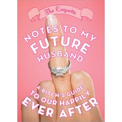 Notes to My Future Husband