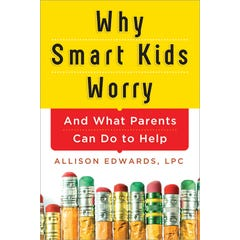 Why Smart Kids Worry