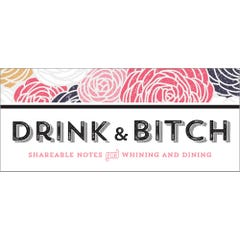 Drink & Bitch