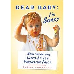 Dear Baby: I'm Sorry...