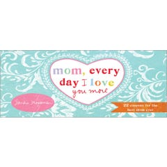 Mom, Every Day I Love You More