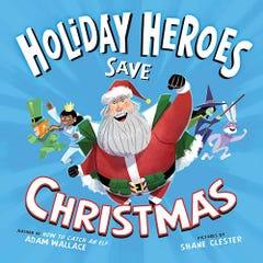 Holiday Heroes Save Christmas Traditional Storybook
