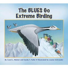 The Blues Go Extreme Birding