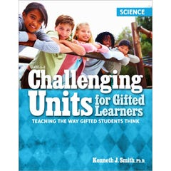 Challenging Units for Gifted Learners: Science