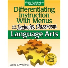 Differentiating Instruction with Menus for the Inclusive Classroom: Language Arts (Grades 3-5)
