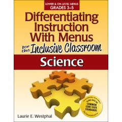 Differentiating Instruction with Menus for the Inclusive Classroom: Science (Grades 3-5)