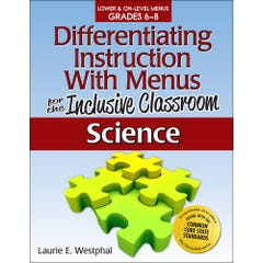 Differentiating Instruction with Menus for the Inclusive Classroom: Science (Grades 6-8)