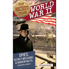 Top Secret Files: World War II