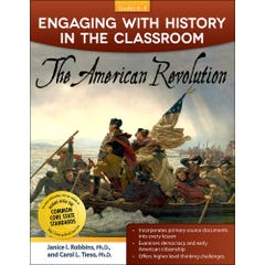 Engaging with History in the Classroom: The American Revolution