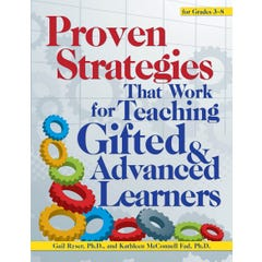 Proven Strategies That Really Work for Teaching Gifted and Advanced Learners