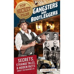 Top Secret Files: Gangsters and Bootleggers