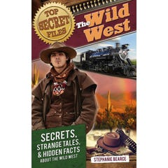 Top Secret Files: The Wild West