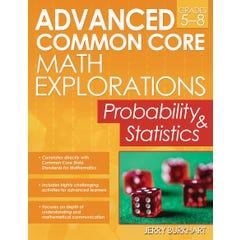 Advanced Common Core Math Explorations: Probability and Statistics