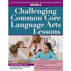 Challenging Common Core Language Arts Lessons (Grade 6)