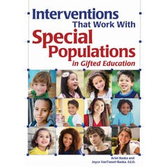 Interventions That Work With Special Populations in Gifted Education
