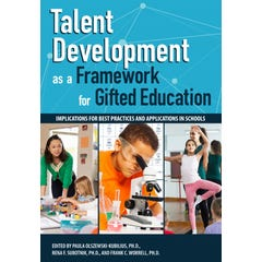 Talent Development as a Framework for Gifted Education