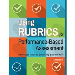 Using Rubrics for Performance-Based Assessment