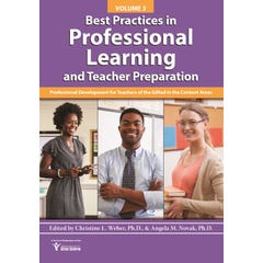Best Practices in Professional Learning and Teacher Preparation (Vol. 3)