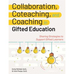 Collaboration, Coteaching, and Coaching in Gifted Education
