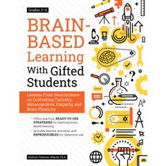 Brain-Based Learning With Gifted Students (Grades 3-6)