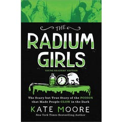 The Radium Girls: Young Readers' Edition