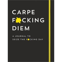 Carpe F*cking Diem Journal
