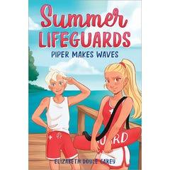 Summer Lifeguards: Piper Makes Waves