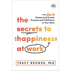 The Secrets to Happiness at Work (Ignite Reads)