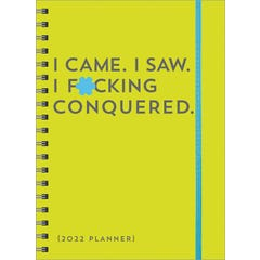 2022 I Came. I Saw. I F*cking Conquered. Planner