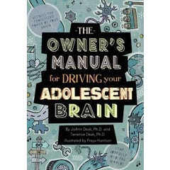 The Owner's Manual for Driving Your Adolescent Brain