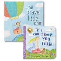 Be Brave Little One and If I Could Keep You Little Bundle